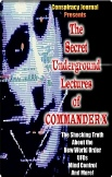 The Secret Underground Lectures of Commander X